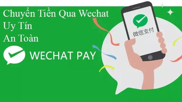 Dịch vụ chuyển tiền Wechat Trung Quốc <=> Việt Nam uy tín, giá rẻ